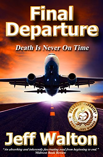 Final Departure: A Christian Fiction Thriller Grounded In Facts by [Jeff Walton]