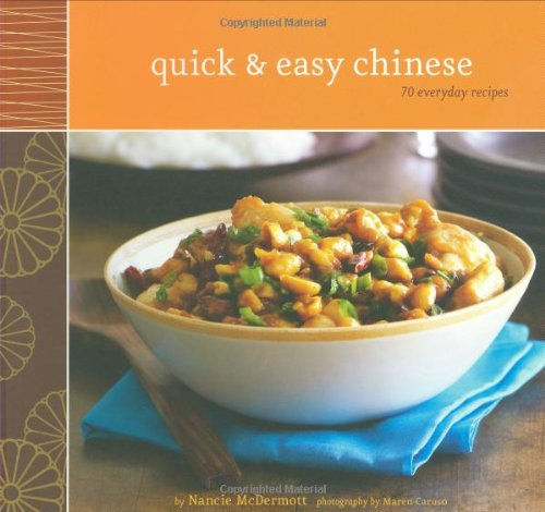 Quick & Easy Chinese: 70 Everyday Recipes