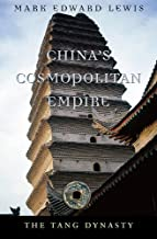 China's Cosmopolitan Empire: The Tang Dynasty (History of Imperial China Book 3) (English Edition)