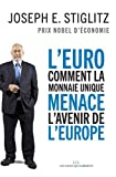 L'Euro - Comment la monnaie unique menace l'avenir de l'Europe - LES LIENS QUI LIBERENT EDITIONS - 14/09/2016
