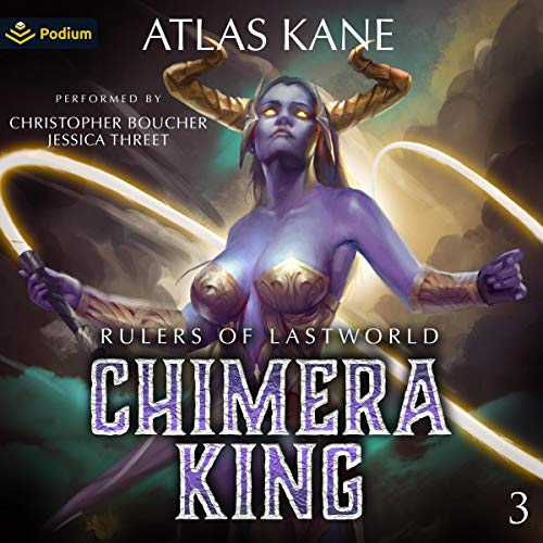 Rulers of Last World: Chimera King, Book 3