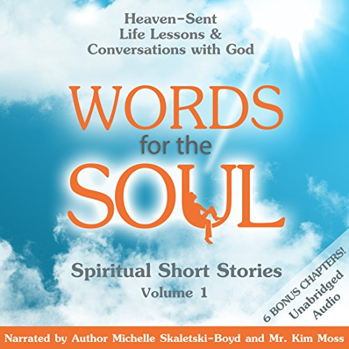 Words for the Soul: Heaven-Sent Life Lessons & Conversations with God cover art