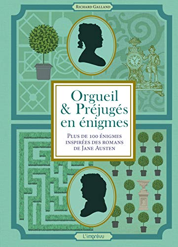 Orgueil & Préjugés en énigmes : Plus de 100 énigmes inspirées des romans de Jane Austen
