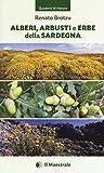 Alberi, arbusti e erbe della Sardegna. Ediz. illustrata