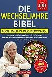 Die Wechseljahre Bibel! Das 2in1 Buch - Abnehmen in der Menopause / Hormone natürlich regulieren: mit 200 leckeren Salat Variationen und gesunden Rezepten vegan, vegetarisch und mit Fleisch/Fisch
