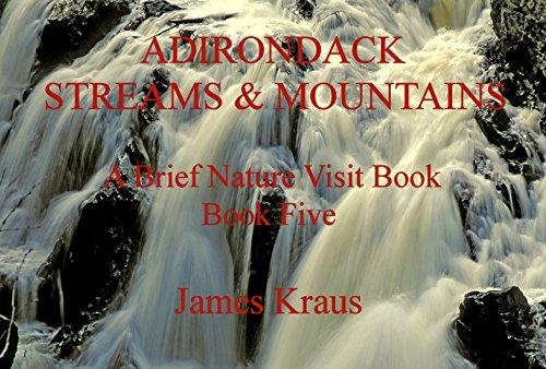 ADIRONDACK STREAMS & MOUNTAINS: A Brief Nature Visit Book - Book Five (English Edition)