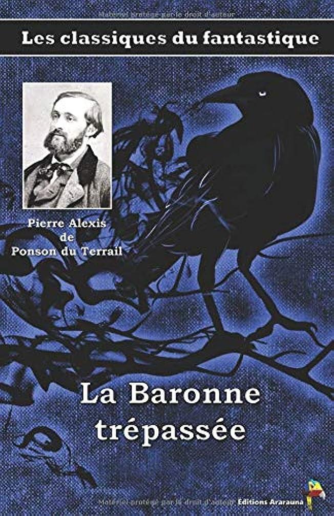 おいしい移住するジョージエリオットLa Baronne trépassée - Pierre Alexis de Ponson du Terrail: Les classiques du fantastique (4)