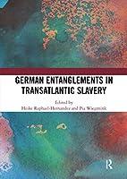 German Entanglements in Transatlantic Slavery