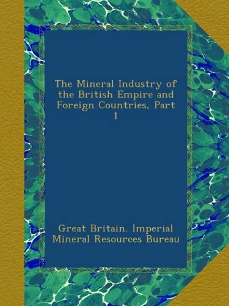 壊滅的なプログラムプログラムThe Mineral Industry of the British Empire and Foreign Countries, Part 1