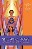 She Who Prays: A Woman's Interfaith Prayer Book (English Edition)