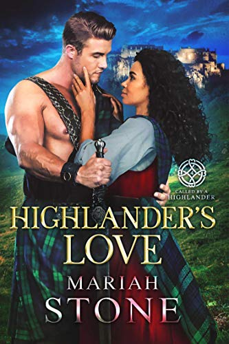 Highlander's Love: A Scottish Historical Time Travel Romance (Called by a Highlander Book 4) (English Edition)