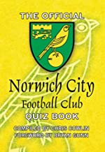 The Official Norwich City Football Club Quiz Book: 1,000 Questions on the Canaries