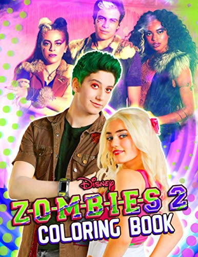 Zombies 2 Coloring Book: Great Gifts For All Fans Of Zombies 2 To Relax And Boost Creativity