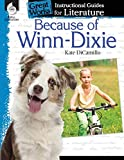 Because of Winn-Dixie: An Instructional Guide for Literature (Great Works Instructional Guides for Literature, Levels 3-5)