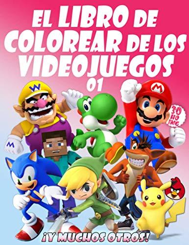 EL LIBRO DE COLOREAR DE LOS VIDEOJUEGOS 01: Tus queridos personajes de videojuegos en 30 ilustraciones de alta calidad para niños y adultos