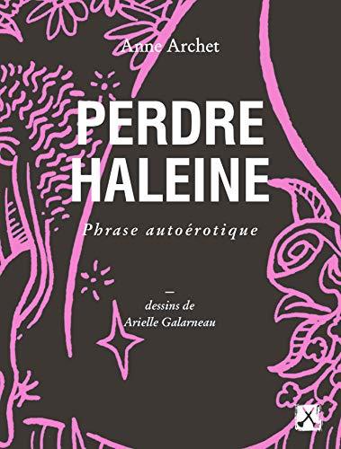 Perdre haleine : Phrase autoérotique
