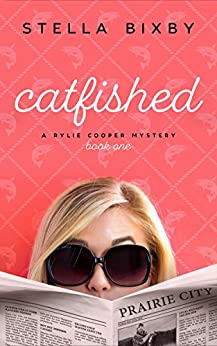 Catfished: A Rylie Cooper Mystery (Rylie Cooper Mysteries Book 1) by [Stella Bixby]