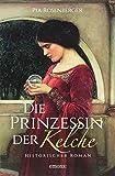 Die Prinzessin der Kelche: Historischer Roman (Historischer Kriminalroman)