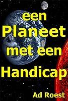 een Planeet met een Handicap (de onzichtbare planeet 9 Book 1)