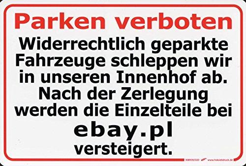 (308939) PST-Schild - PARKEN VERBOTEN! ...Nach der Zerlegung werden die Einzelteile bei ebay.pl versteigert. - Gr. 30x20cm