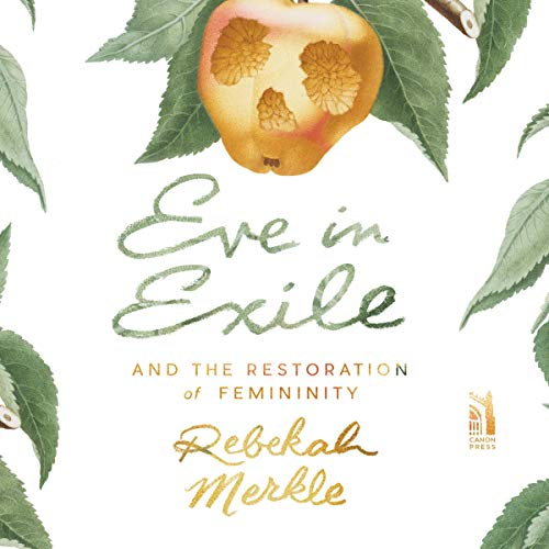 Eve in Exile and the Restoration of Femininity audiobook cover art