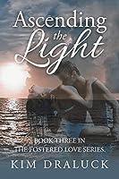 Ascending the Light (Fostered Love)