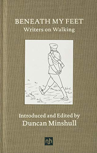 Compare Textbook Prices for Beneath My Feet: Writers on Walking  ISBN 9781910749982 by Minshull, Duncan,Minshull, Duncan