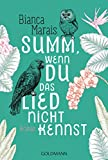 Summ, wenn du das Lied nicht kennst: Roman - Bianca Marais