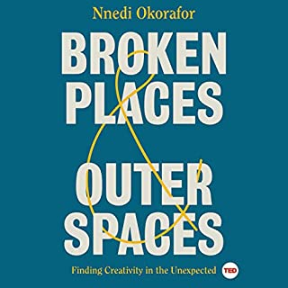 Broken Places & Outer Spaces     Finding Creativity in the Unexpected (TED Books)              By:                                                                                                                                 Nnedi Okorafor                               Narrated by:                                                                                                                                 Nnedi Okorafor                      Length: 2 hrs and 19 mins     Not rated yet     Overall 0.0