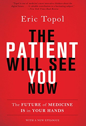 The Patient Will See You Now: The Future of Medicine Is in Your Hands (English Edition)