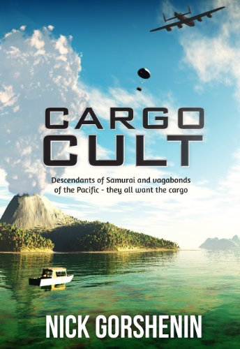 Cargo Cult: Descendants of Samurai and Vagabonds of the Pacific - All Want the Cargo (English Edition)