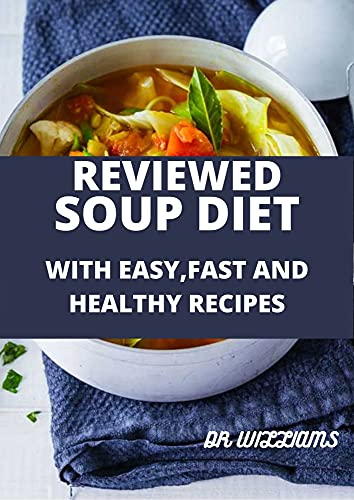 Reviewed Soup Diet: With easy, fast and healthy recipes (English Edition)