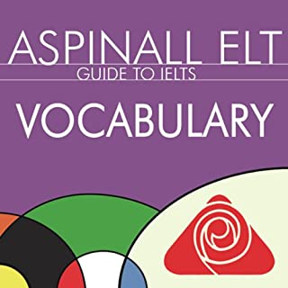 IELTS Vocabulary     The International English Language Testing System              By:                                                                                                                                 Richard Aspinall                               Narrated by:                                                                                                                                 Richard Aspinall,                                                                                        Isabel Zippert                      Length: 49 mins     10 ratings     Overall 3.2