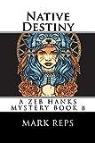 NATIVE DESTINY (Zeb Hanks Mystery Series Book 8)