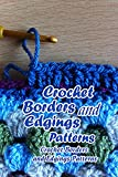 Crochet Borders and Edgings Patterns: Crochet Borders and Edgings Patterns: Mother's Day Gifts (English Edition)