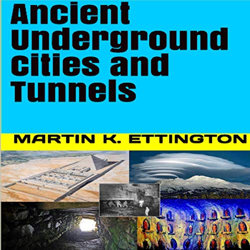 Ancient Underground Cities and Tunnels audiobook cover art