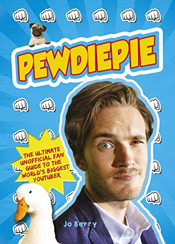 PewDiePie: The Ultimate Unofficial Fan Guide to The World's Biggest Youtuber (English Edition)