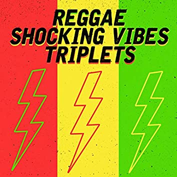 Reggae Shocking Vibes Triplets: Pinchers, Twiggy & Raymond Wright