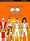Bad Boys Wrestling Book 11 Bomb Game of Tag new pro wrestling (English Edition)