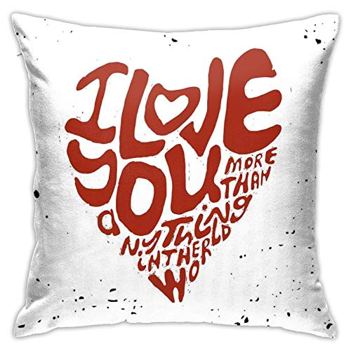 DHNKW Throw Pillow Case Cushion Cover,I Love You More Than Anything In The World In A Heart Color Splashes ,18x18 Inches