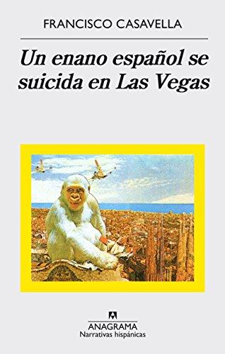 Un enano español se suicida en Las Vegas: 217 (Narrativas hispánicas)
