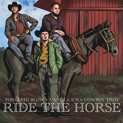 Forgiato Blow, ヴァニラ・アイス & Cowboy Troy
