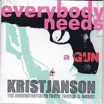Everybody Needs a Gun