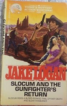 Slocum and the Gunfighter's Return - Book #120 of the Slocum