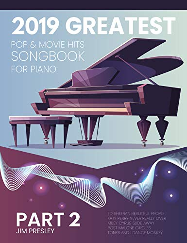 2019 GREATEST POP & MOVIE HITS SONGBOOK FOR PIANO PART 2: Piano Book - Piano Music - Piano Books - Piano Sheet Music - Keyboard Piano Book - Music Piano ... Piano - The Piano (Songbook For Piano 2019)