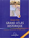 Grand Atlas historique - Larousse - 11/06/2001