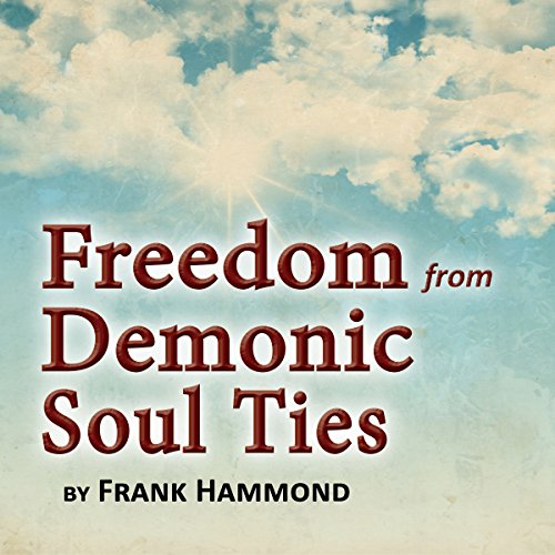 Freedom from Demonic Soul Ties (2 CDs) audiobook cover art