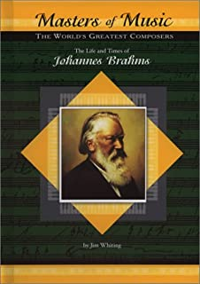 The Life & Times of Johannes Brahms (Masters of Music)