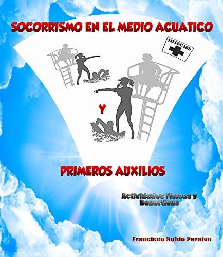 SOCORRISMO EN MEDIO ACUÁTICO Y PRIMEROS AUXILIOS: ACTIVIDADES FÍSICAS Y DEPORTIVAS