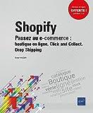 Shopify - Passez au E-Commerce : Boutique en Ligne, Click and Collect, Drop Shipping